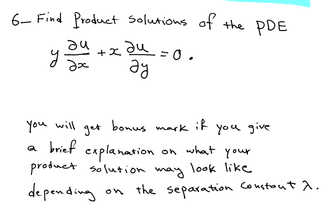 Solved: 6 Find Product Solutions Of The PDE You Will Get B ...