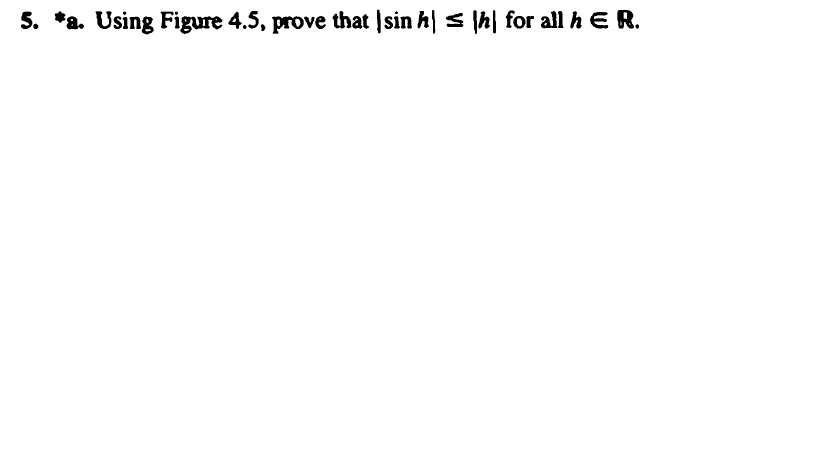 5. *a. Using Figure 4.5, prove that Isin h s lhl for all h E R.