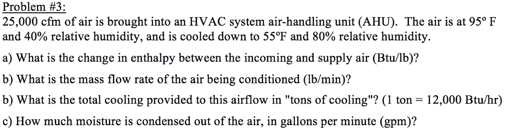What Is Cfm >> Solved Problem 3 25 000 Cfm Of Air Is Brought Into An Hv