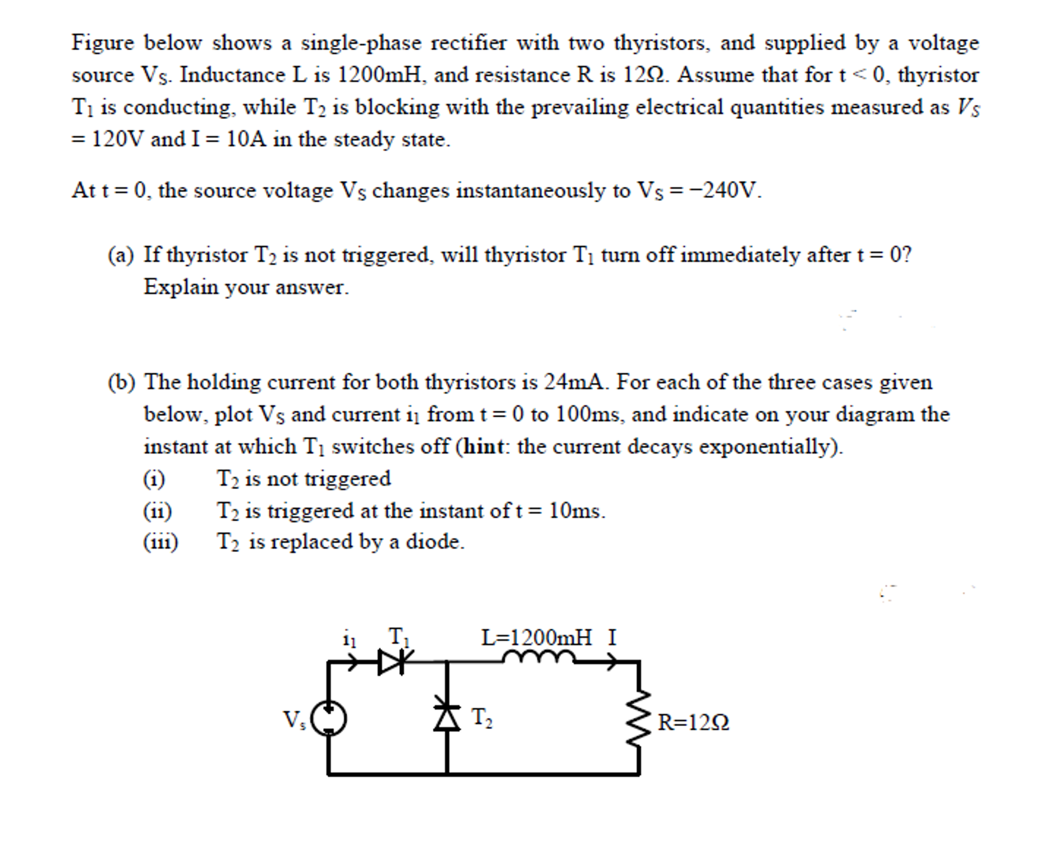 Figure Below Shows A Single Phase Rectifier With T Thyristors