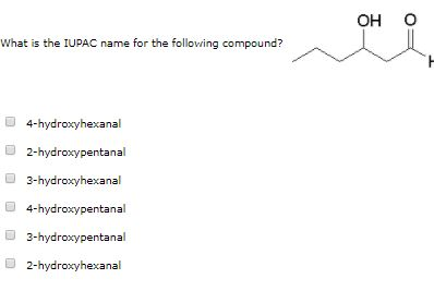 What Is The IUPAC Name For Following Compound 4 Hydroxyhexanal