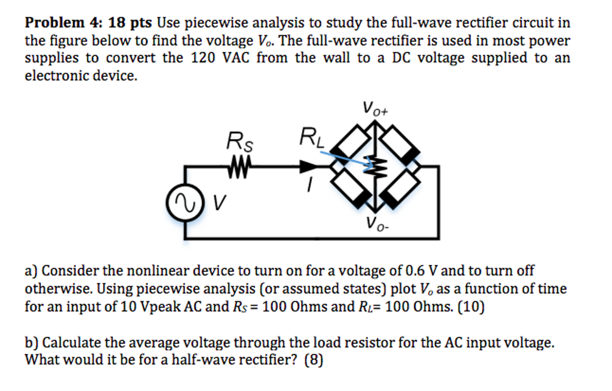 Solved Use Piecewise Analysis To Study The Full Wave Rect Voltage Rectifier Circuit Question In Figure Below Find V
