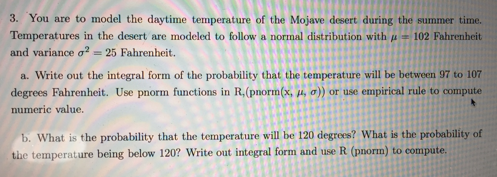 3. You are to model the daytime temperature of the Mojave desert during the  summer