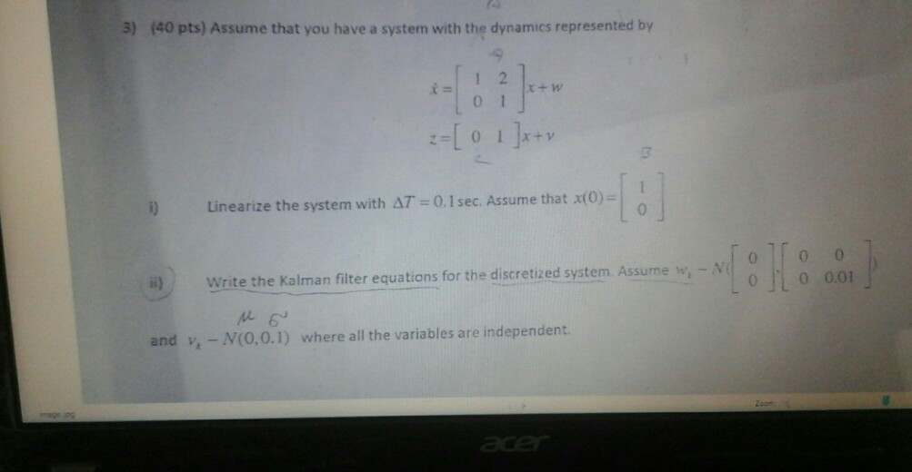 Assume that you have a system with the dynamics re