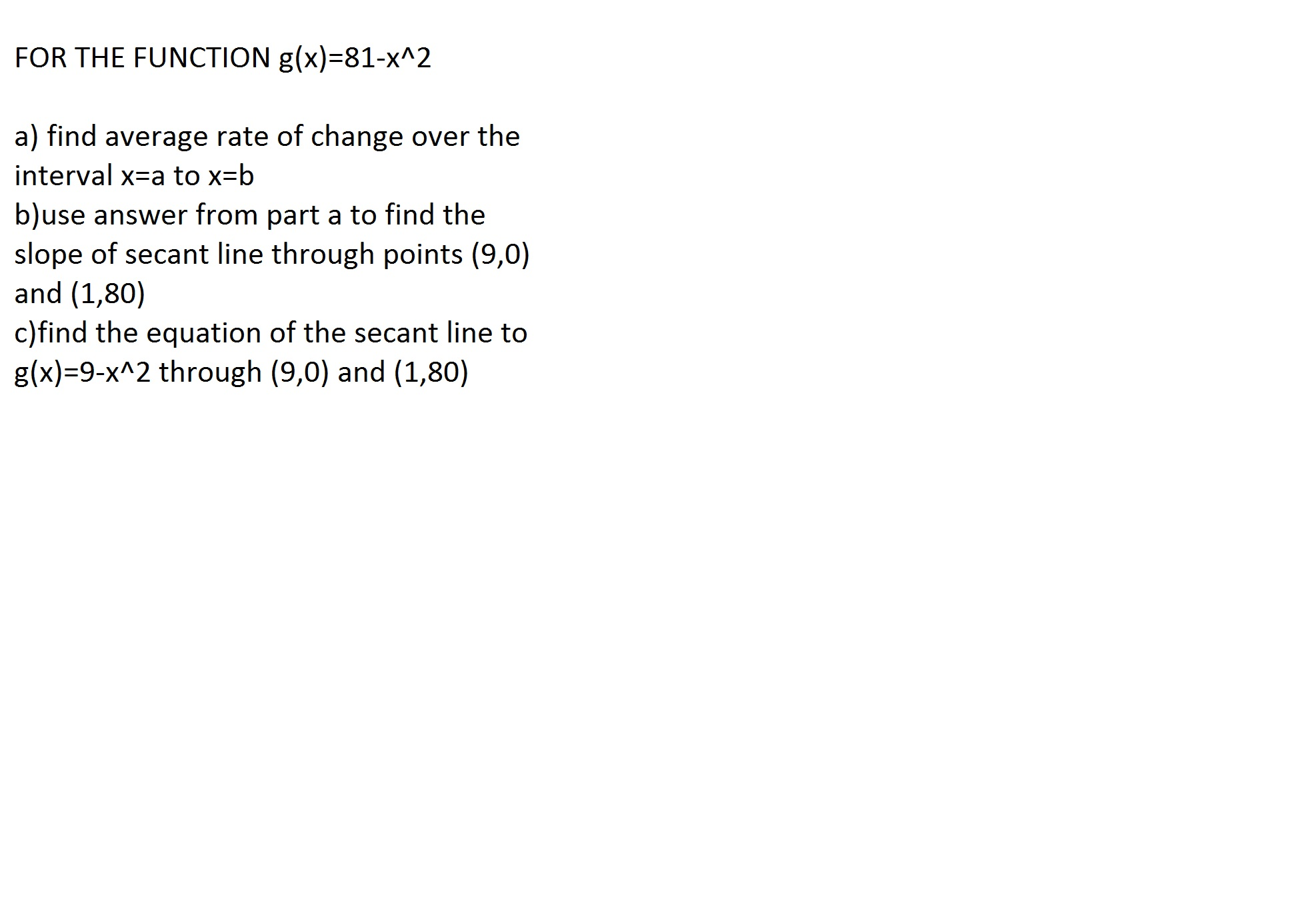 For The Function G (x) 81x A) Find Average Rate O