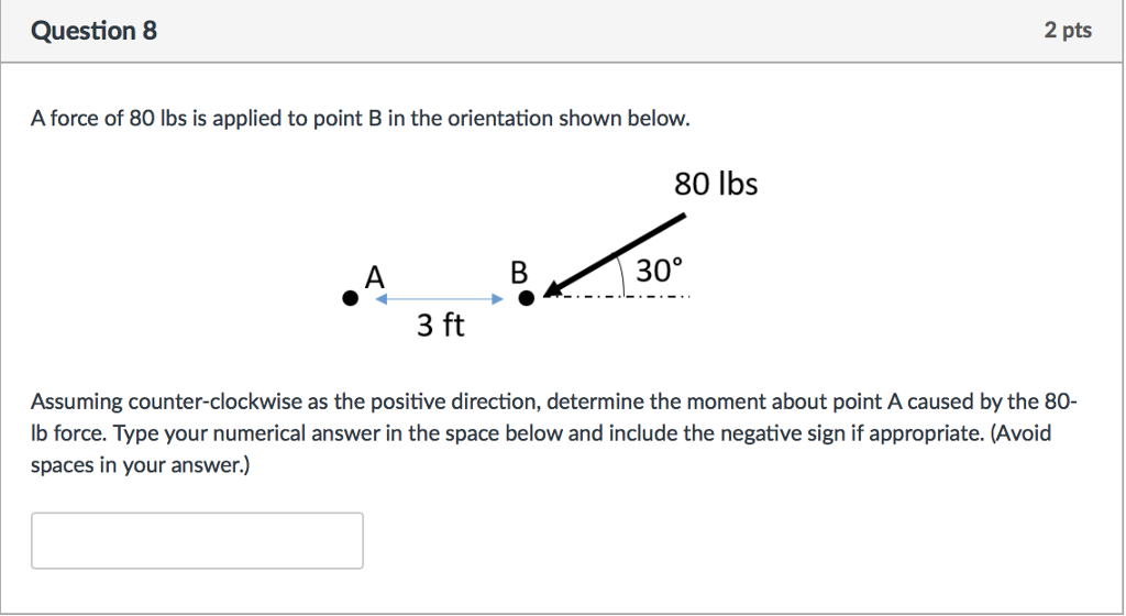 Advanced physics archive february 21 2017 chegg question 8 2 pts a force of 80 lbs is applied to point b in the fandeluxe Choice Image