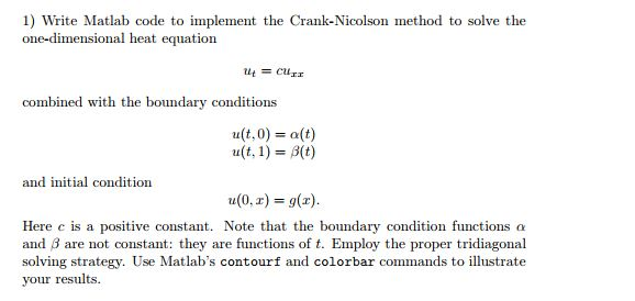 Solved: 1) Write Matlab Code To Implement The Crank-Nicols