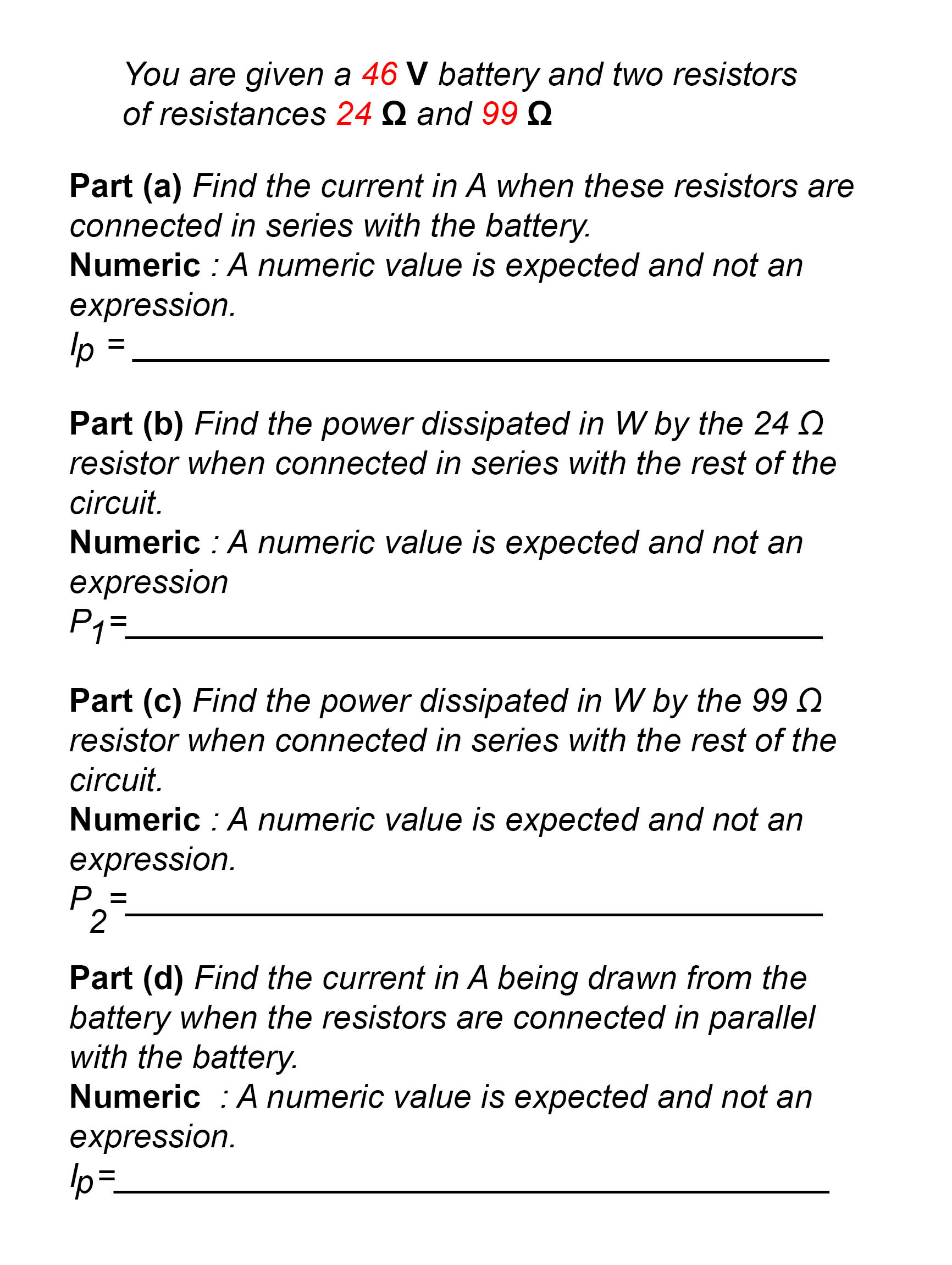 Solved You Are Given A 46 V Battery And Two Resistors Of In Series Connected Question Resistances 24 Ohm 99 Part Find The