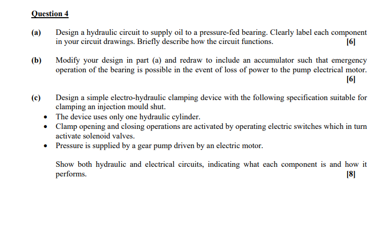 Solved: (a) Design A Hydraulic Circuit To Supply Oil To A ...