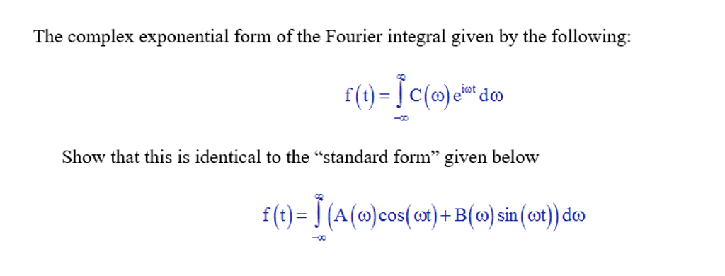 Solved The Complex Exponential Form Of The Fourier Integr