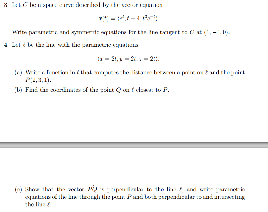 Let Be A Space Curve Described By The Vector Equation Let 3 T