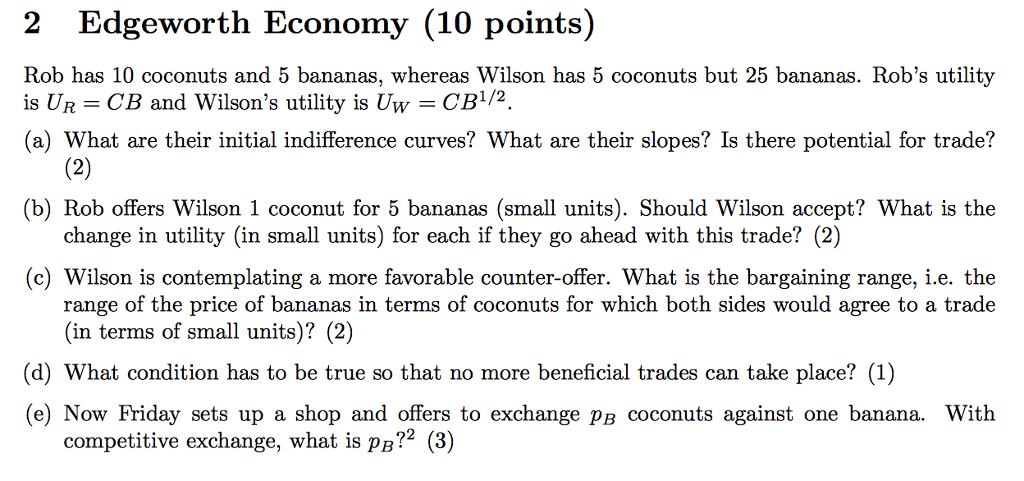 Solved: 2 Edgeworth Economy (10 Points) Rob Has 10 Coconut
