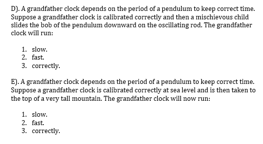 Solved: D)  A Grandfather Clock Depends On The Period Of A