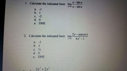 Solved: use a calculator to find the indicated limit. Use.