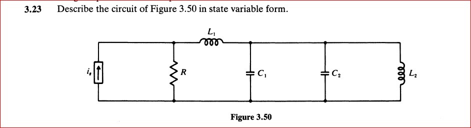 Solved: Describe The Circuit Of Figure 3.50 In State Varia ...