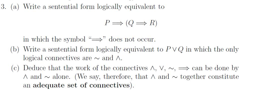 Solved Write A Sentential Form Logically Equivalent To P