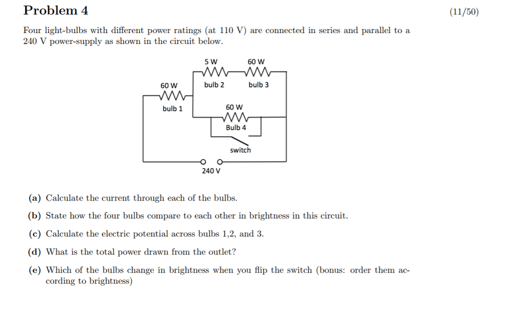 110 volt parallel circuits light wiring diagram and ebooks • solved problem 4 11 50 our light bulbs different p rh chegg com 110 volt rheostat switch small 110 volt water pumps
