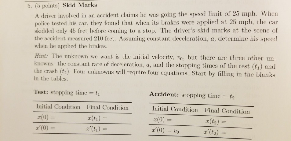 Solved: 5  (5 Points) Skid Marks A Driver Involved In An A