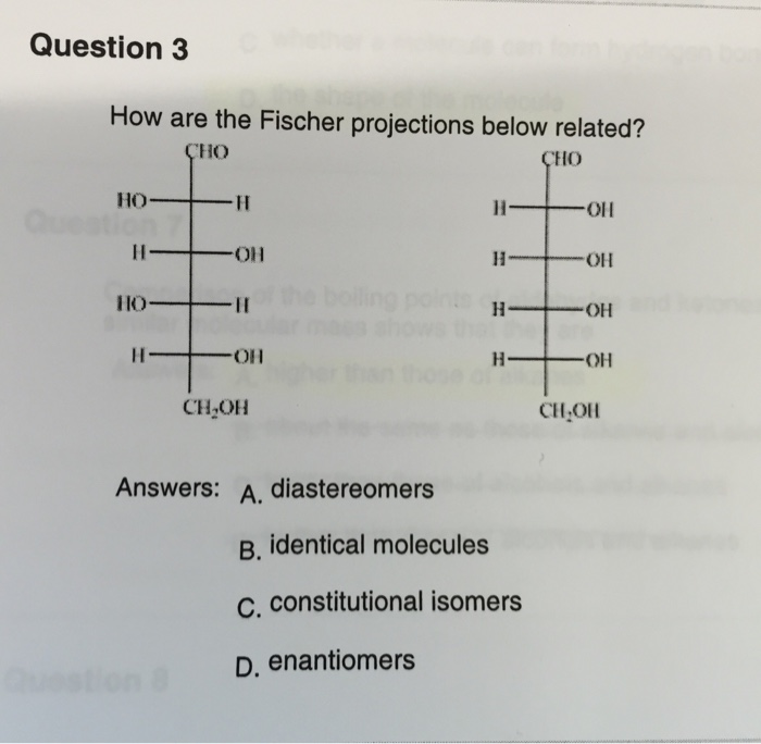 45ee47eefa6f Image for Question 3 How are the Fischer projections below related  Answers   A.