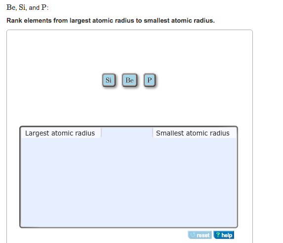 Solved: Be, Si, And P Rank Elements From Largest Atomic Ra...   Chegg.com
