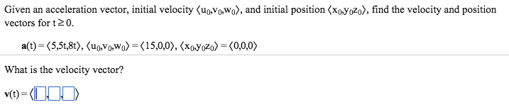 Solved Given An Acceleration Vector Initial Velocity U0 Chegg Com Can someone perhaps help me see this through? given an acceleration vector initial