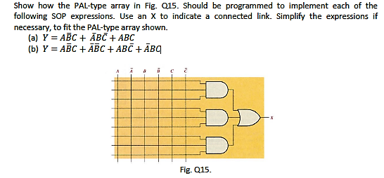 Show how the PAL-type array in Fig. Should be pro