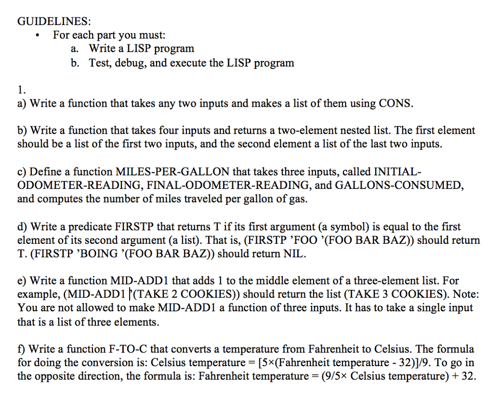 GUIDELINES For Each Part You Must Write A LISP Program Test Debug And
