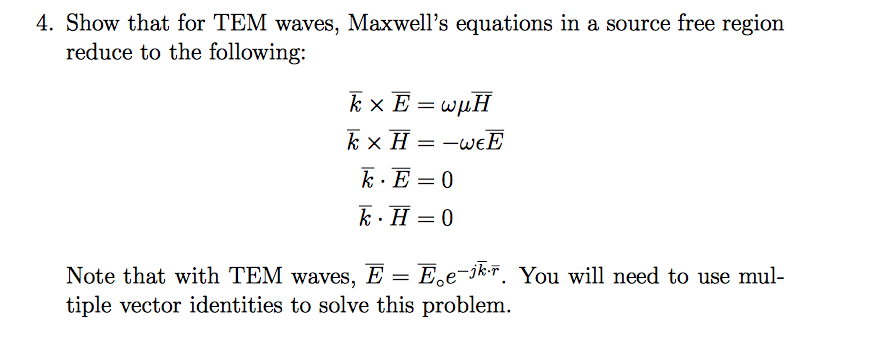 Show that for TEM waves, Maxwell's equations in a