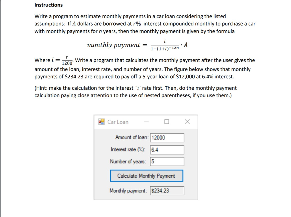 Estimate Car Payment >> Solved Instructions Write A Program To Estimate Monthly P