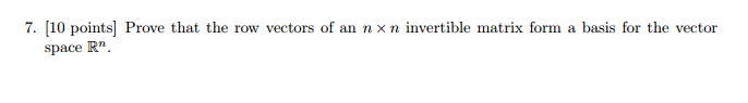 Image for Prove that the row vectors of au n x n invertible matrix form a basis for the vector space R^n.