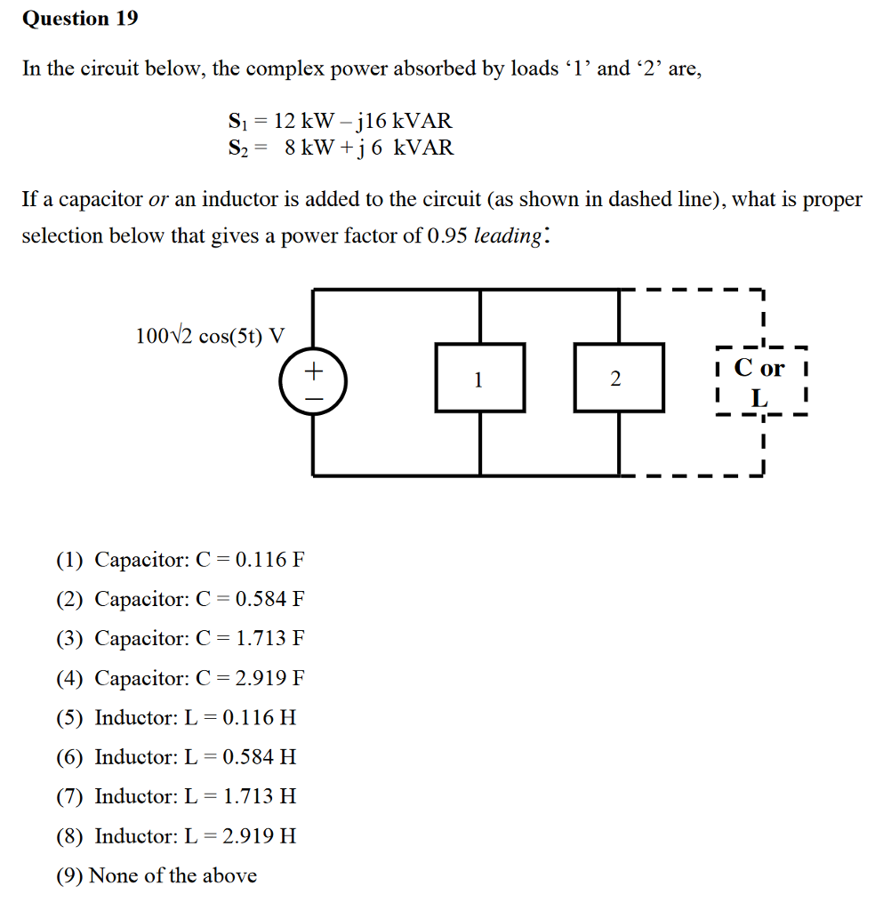 Solved Question 19 In The Circuit Below Complex Powe Inductor L1 Is To Be Power Absorbed By Loads 1 And 2