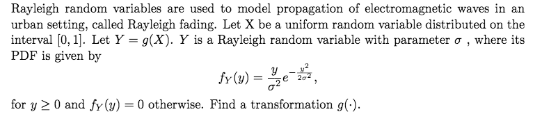 Solved: Rayleigh Random Variables Are Used To Model Propag