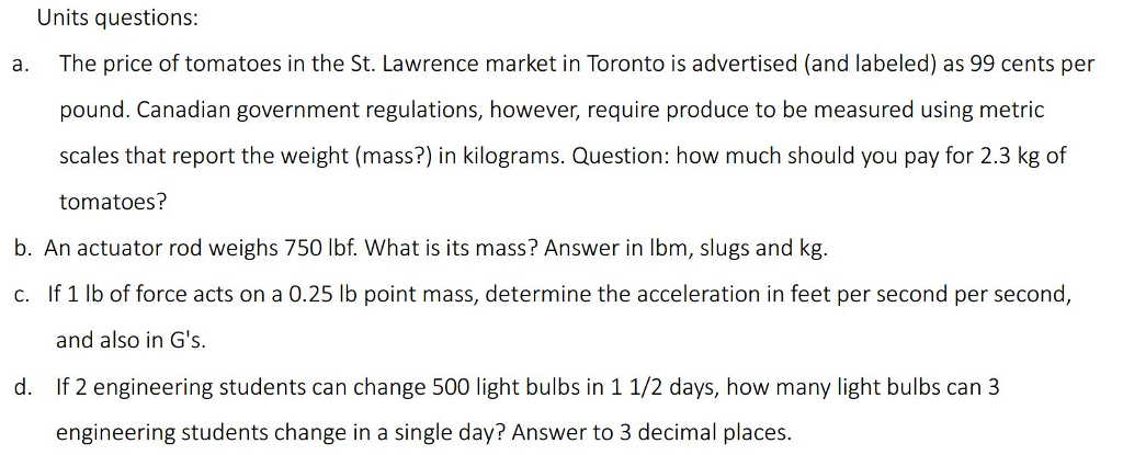 Units Questions A The Price Of Tomatoes In St Lawrence Market Toronto Is Advertised