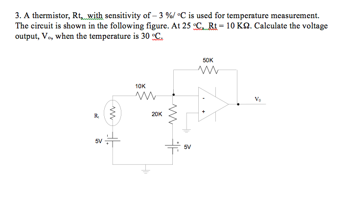 Solved 3 A Thermistor Rt With Sensitivity Of 3 C Is