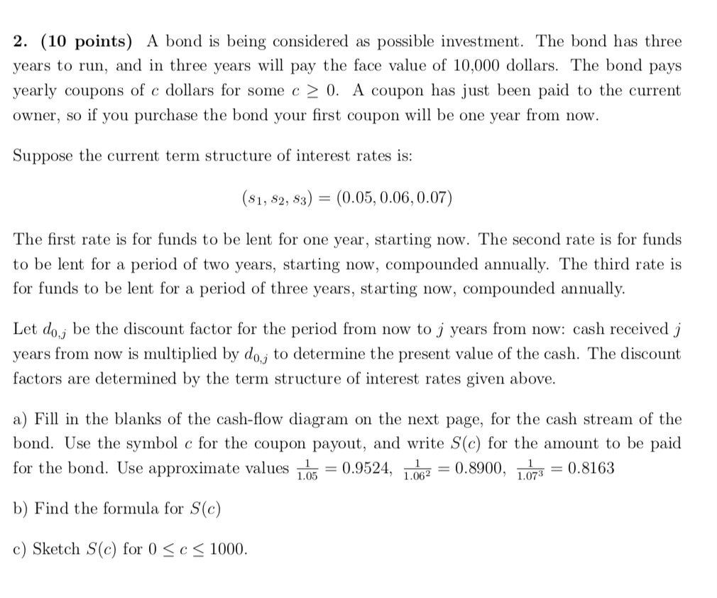 Solved 2 10 Points A Bond Is Being Considered As Possi