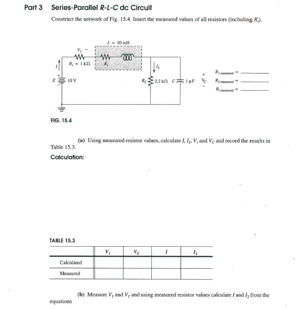 Solved: Part 3 Series-Parallel R-L-C Dc Circuit Construct