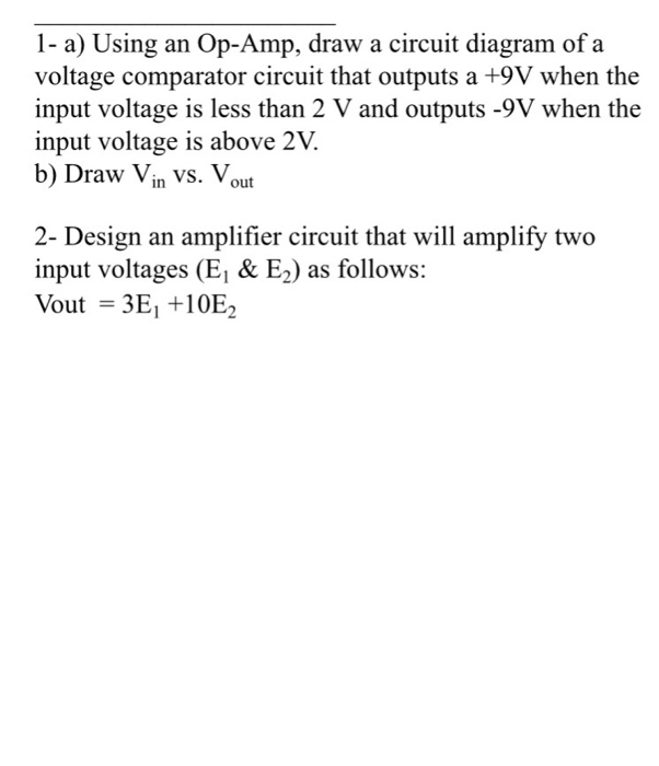 Solved Using An Op Amp Draw A Circuit Diagram Of A Volta