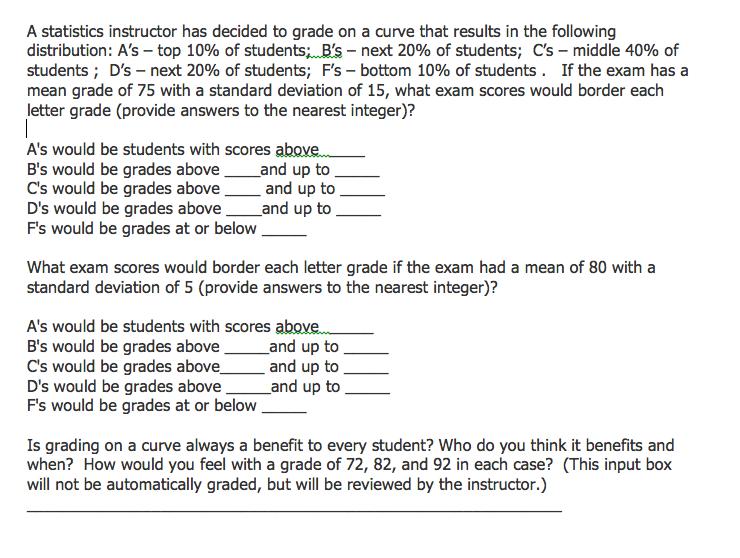 A Statistics Instructor Has Decided To Grade A