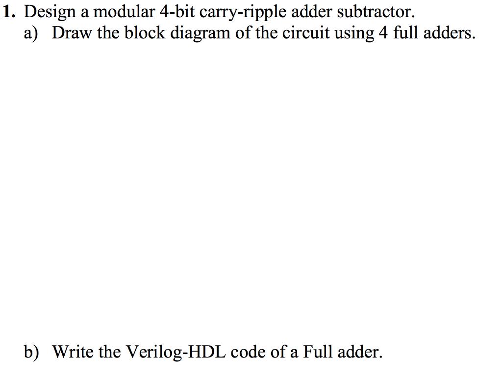 Solved Design A Modular 4 Bit Carry Ripple Adder Subtract Block Diagram Of Full Subtractor