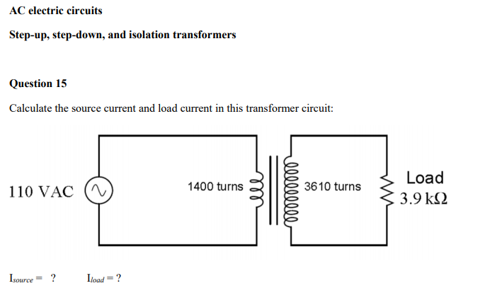 Solved: AC Electric Circuits Step-up, Step-down, And Isola ... on step up transformer diagram, control transformer diagram, transformer schematic diagram, audio transformer diagram, pdu diagram, polarity diagram, 3 phase transformer connection diagram, flyback transformer diagram, control panel diagram, single phase transformer wiring diagram, pole top transformer diagram, ac transformer diagram, potential transformer diagram, three phase diagram, 480 volt transformer wiring diagram, power transformer diagram, padmount transformer diagram, step down transformer diagram, single phase transformer connections diagram, low voltage diagram,
