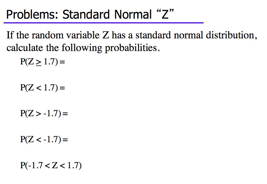 "Solved: Problems: Standard Normal ""Z"" If The Random Variab"
