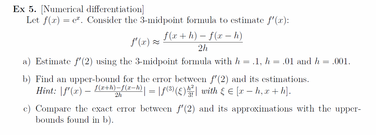 Let F(x) = E^x   Consider The 3- Midpoint Formula