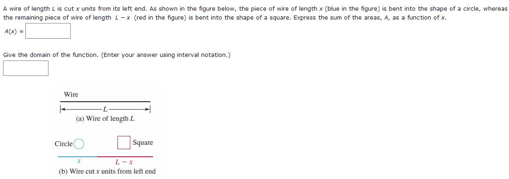 Solved: A Wire Of Length L Is Cut X Units From Its Left En ...