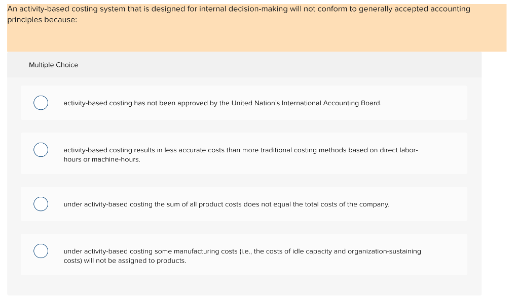 Solved An Activity Based Costing System That Is Designed Chegg Com