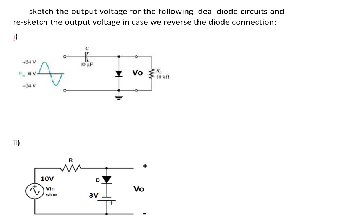Solved Sketch The Output Voltage For Following Ideal Diode Circuits Question And Re