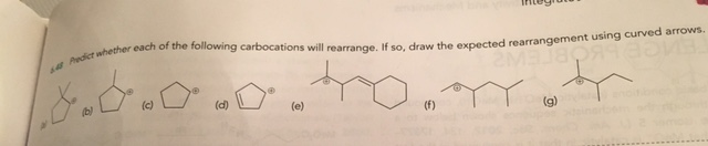 Solved: Predict Whether The Carbocation Will Rearrange And ...