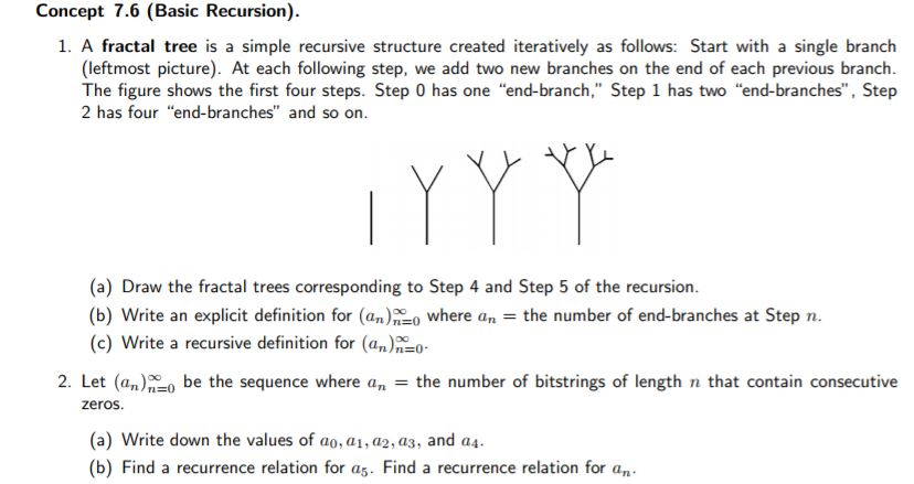 Concept 7.6 (Basic Recursion). 1. A Fractal Tree Is A Simple Recursive