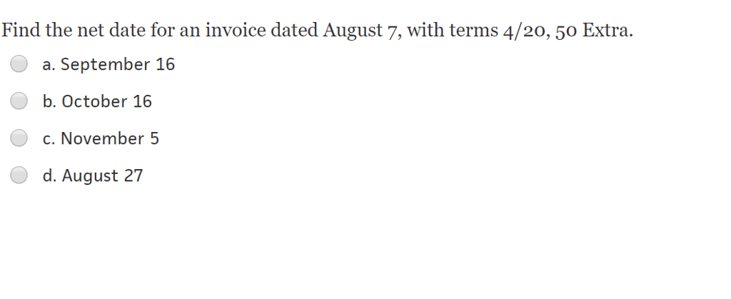 Solved: Find The Net Date For An Invoice Dated August 7, W