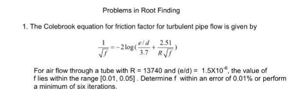 Solved: The Colebrook Equation For Friction Factor For Tur