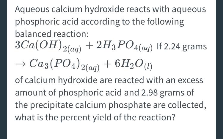 Solved Aqueous Calcium Hydroxide Reacts With Aqueous Phos